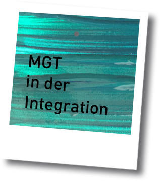 MGT in  der Integration